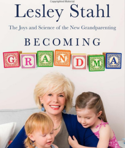 Becoming Grandma by Leslie Stahl